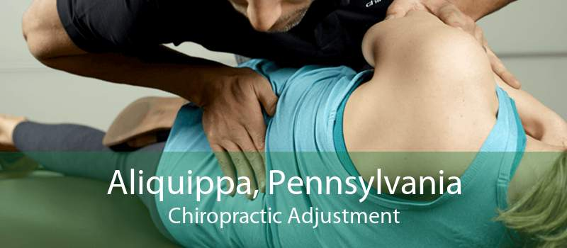 Aliquippa, Pennsylvania Chiropractic Adjustment