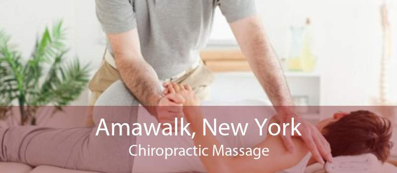 Amawalk, New York Chiropractic Massage