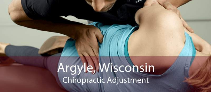 Argyle, Wisconsin Chiropractic Adjustment