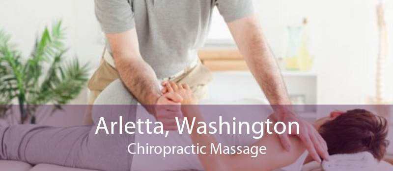 Arletta, Washington Chiropractic Massage
