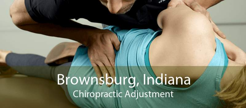 Brownsburg, Indiana Chiropractic Adjustment
