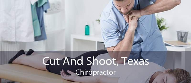 Cut And Shoot, Texas Chiropractor