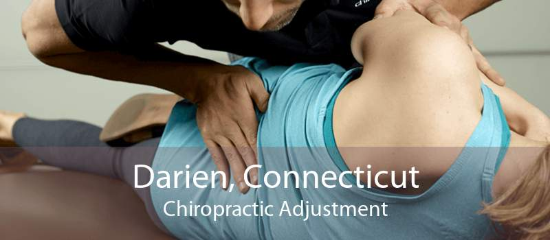 Darien, Connecticut Chiropractic Adjustment