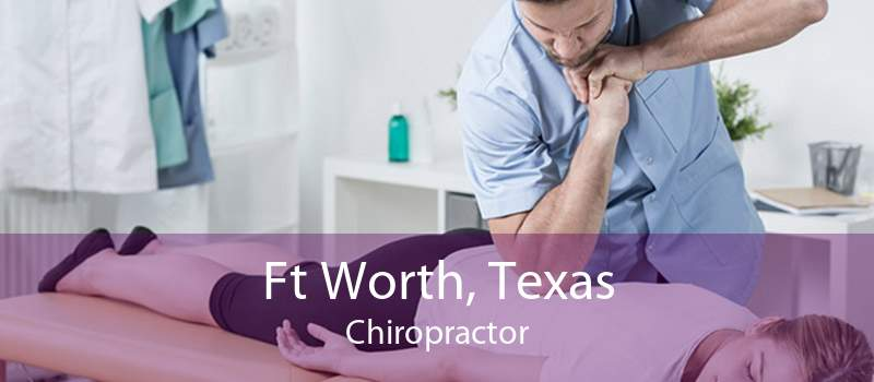 Ft Worth, Texas Chiropractor
