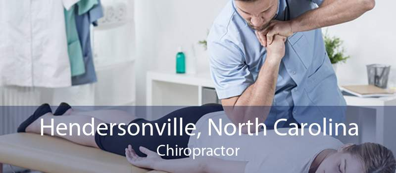 Hendersonville, North Carolina Chiropractor