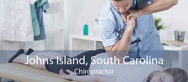 Johns Island, South Carolina Chiropractor