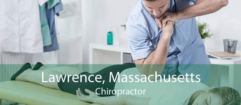 Lawrence, Massachusetts Chiropractor