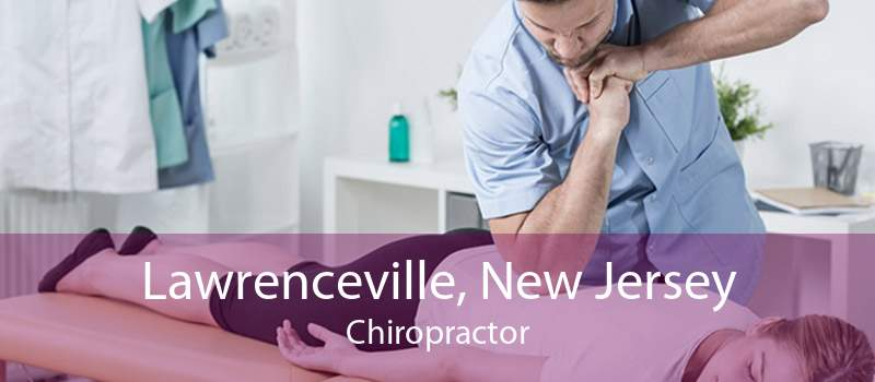 Lawrenceville, New Jersey Chiropractor