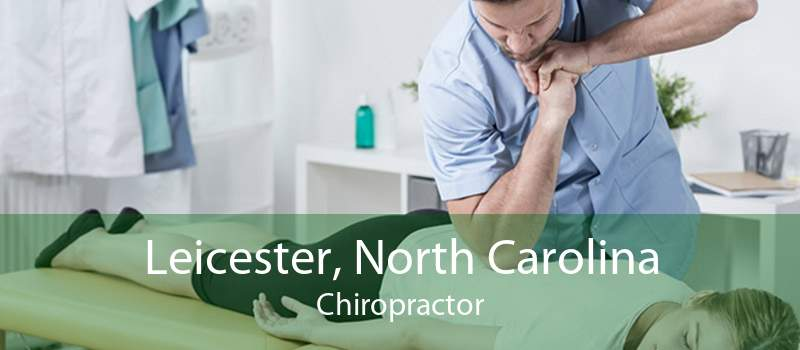 Leicester, North Carolina Chiropractor