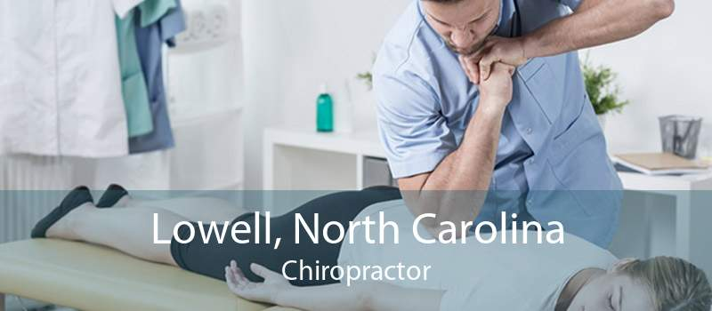 Lowell, North Carolina Chiropractor