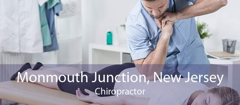 Monmouth Junction, New Jersey Chiropractor