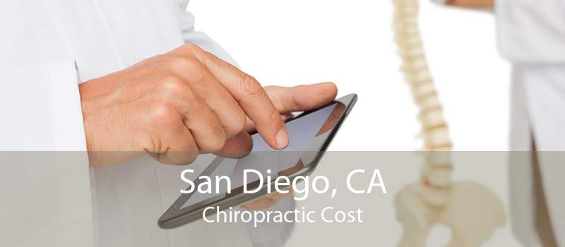 San Diego, CA Chiropractic Cost