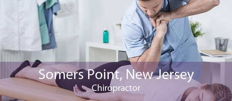 Somers Point, New Jersey Chiropractor