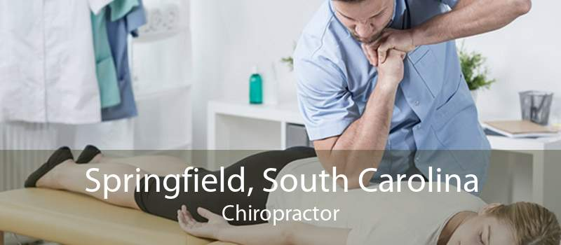 Springfield, South Carolina Chiropractor