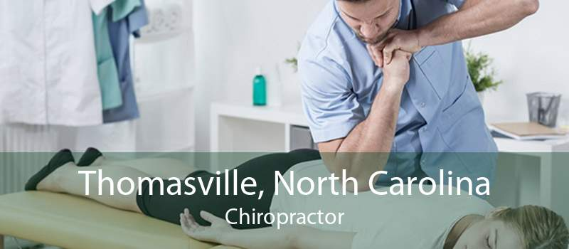 Thomasville, North Carolina Chiropractor