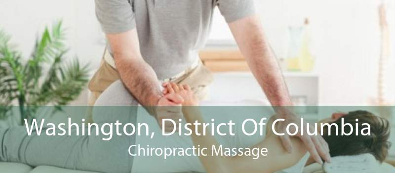 Washington, District Of Columbia Chiropractic Massage