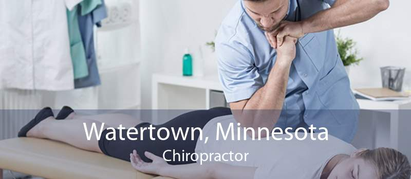 Watertown, Minnesota Chiropractor