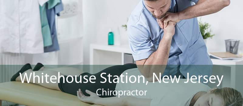 Whitehouse Station, New Jersey Chiropractor